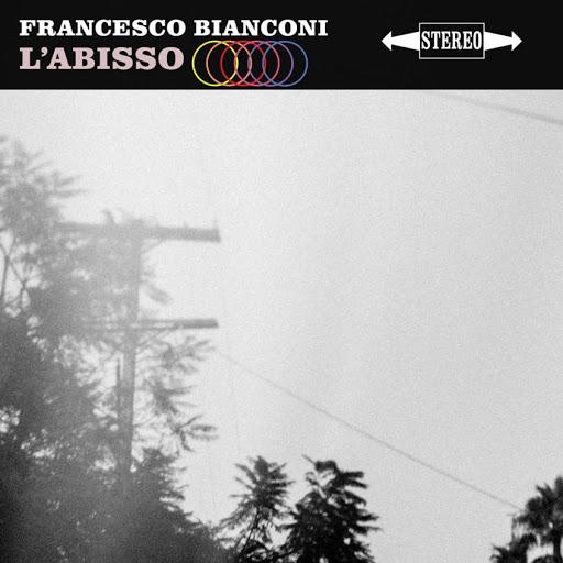 Francesco Bianconi - L' Abisso